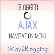 New AJAX Navigation Menu Widget for Blogger