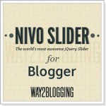 How to Add jQuery Nivo Slider to Blogger Blog